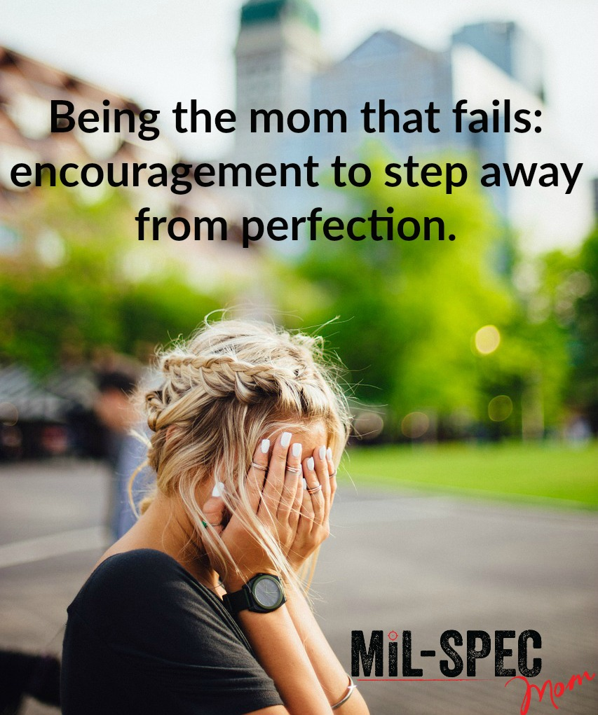 being the mom that fails